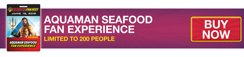 Purchase the Aquaman Seafood Fan Experience at San Antonio comic con, Celebrity Fan Fest