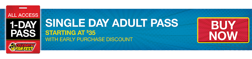 Purchase the Single Day Adult Pass for San Antonio comic con, Celebrity Fan Fest