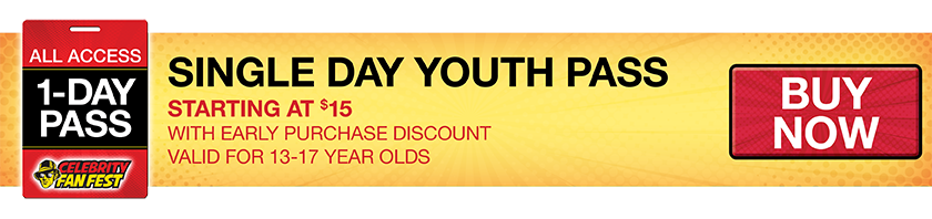 Purchase the Single Day Youth Pass for San Antonio comic con, Celebrity Fan Fest