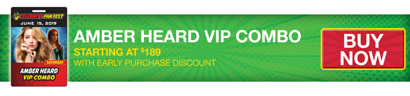 Purchase the Amber Heard VIP Combo at San Antonio comic con, Celebrity Fan Fest