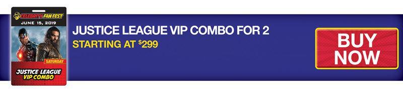 Celebrity Fan Fest Justice League VIP Combo for 2 Buy Now Banner