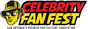Celebrity Fan Fest | San Antonio's Premier Pop Culture Con