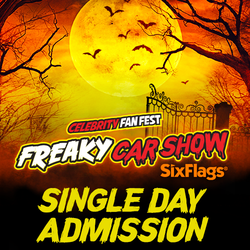 Celebrity Fan Fest Freaky Car Show Six Flags Single Day Admission